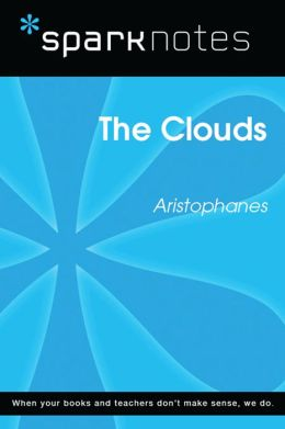 The Clouds (SparkNotes Literature Guide)