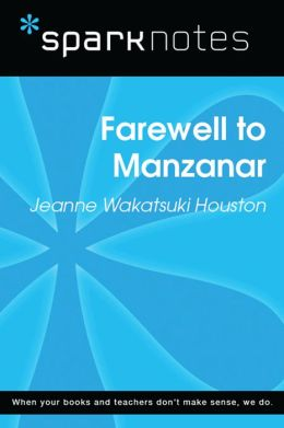 Farewell to Manzanar (SparkNotes Literature Guide)