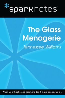 The Glass Menagerie (SparkNotes Literature Guide)