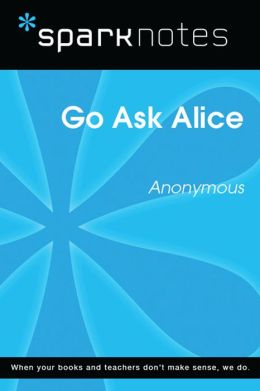 Go Ask Alice (SparkNotes Literature Guide)