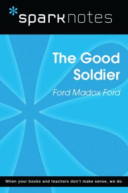 The Good Soldier (SparkNotes Literature Guide)