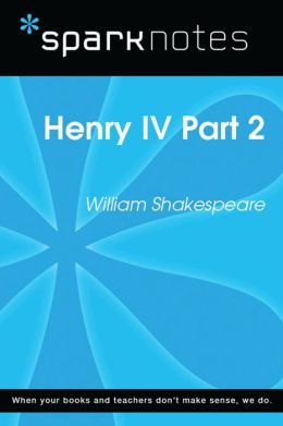 Henry IV Part 2 (SparkNotes Literature Guide)