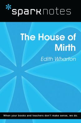 The House of Mirth (SparkNotes Literature Guide)