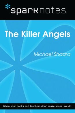 The Killer Angels (SparkNotes Literature Guide)