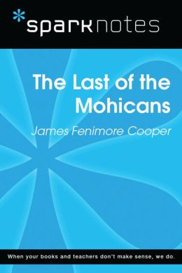 The Last of the Mohicans (SparkNotes Literature Guide)
