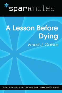 A Lesson Before Dying (SparkNotes Literature Guide)