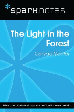 The Light in the Forest (SparkNotes Literature Guide)