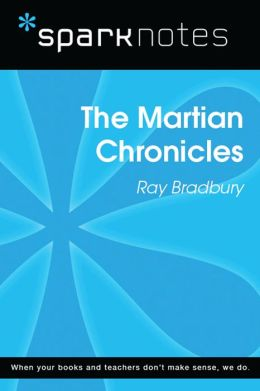 The Martian Chronicles (SparkNotes Literature Guide)