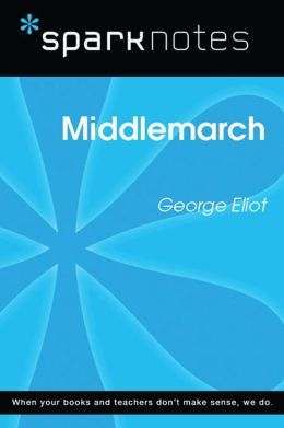 Middlemarch (SparkNotes Literature Guide)