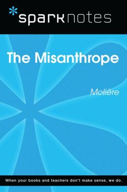 The Misanthrope (SparkNotes Literature Guide)