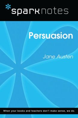 Persuasion (SparkNotes Literature Guide)