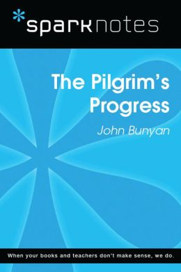 The Pilgrim's Progress (SparkNotes Literature Guide)