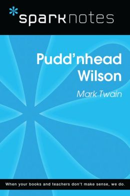 Pudd'nhead Wilson (SparkNotes Literature Guide)