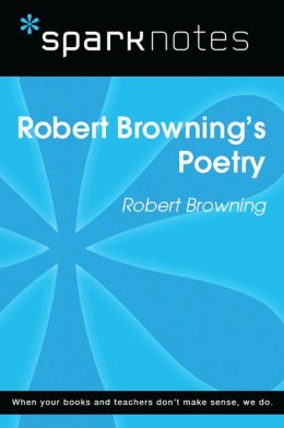 Robert Browning's Poetry (SparkNotes Literature Guide)