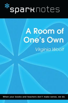 A Room of One's Own (SparkNotes Literature Guide)
