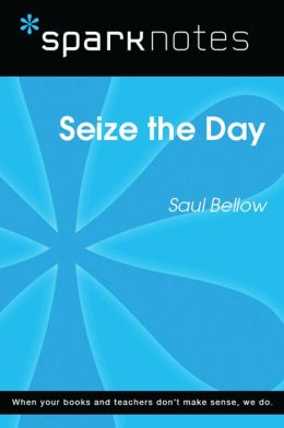 Seize the Day (SparkNotes Literature Guide)