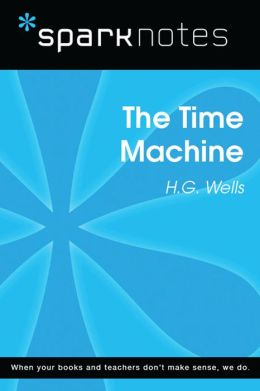 The Time Machine (SparkNotes Literature Guide)