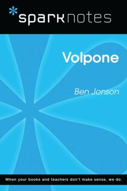 Volpone (SparkNotes Literature Guide)