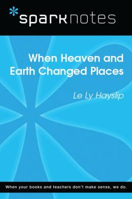 When Heaven and Earth Changed Places (SparkNotes Literature Guide)