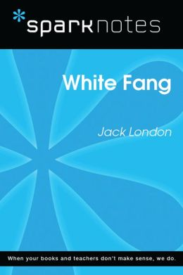 White Fang (SparkNotes Literature Guide)