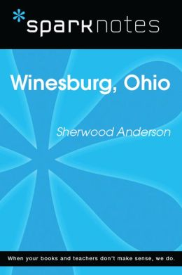 Winesburg, Ohio (SparkNotes Literature Guide)