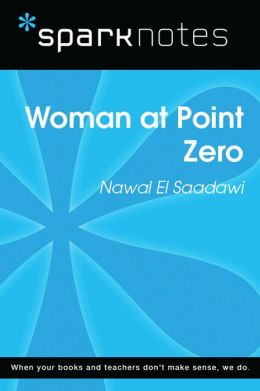 Woman at Point Zero (SparkNotes Literature Guide)