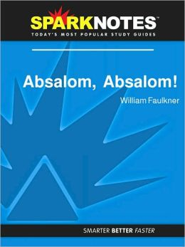 Absalom, Absalom! (SparkNotes Literature Guide Series)