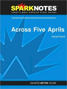 Across Five Aprils (SparkNotes Literature Guide Series)