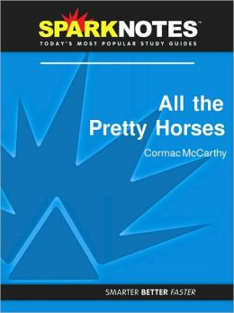 All the Pretty Horses (SparkNotes Literature Guide Series)