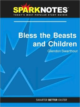 Bless the Beasts and Children (SparkNotes Literature Guide Series)