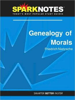 Genealogy of Morals (SparkNotes Philosophy Guide)