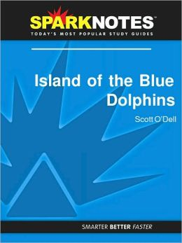 Island of the Blue Dolphins (SparkNotes Literature Guide Series)