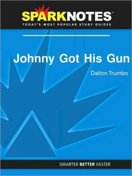 Johnny Got His Gun (SparkNotes Literature Guide Series)