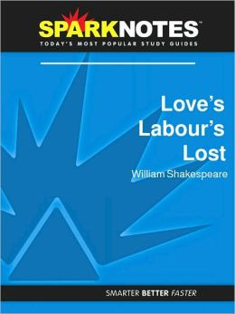 Love's Labours Lost (SparkNotes Literature Guide Series)