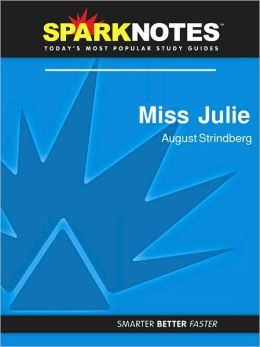 Miss Julie (SparkNotes Literature Guide Series)