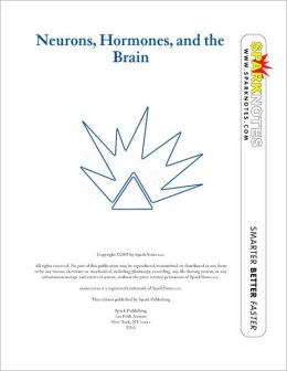 Neurons, Hormones, and the Brain (SparkNotes Psychology Guide Series)