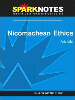 Nicomachean Ethics (SparkNotes Philosophy Guide)