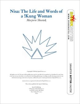 Nisa: The Life and Works of a !Kung Woman (SparkNotes Literature Guide Series)