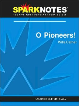 O Pioneers! (SparkNotes Literature Guide Series)