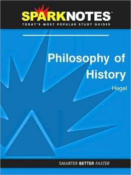 Philosophy of History (SparkNotes Philosophy Guide)