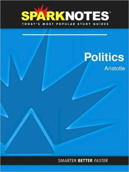 Politics (SparkNotes Philosophy Guide)