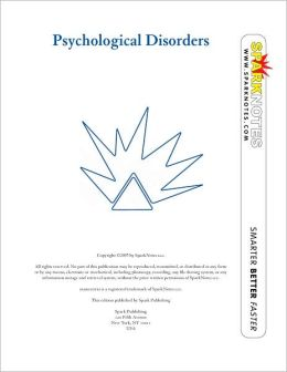 Psychological Disorders (SparkNotes Psychology Guide Series)