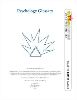 Psychology Glossary (SparkNotes Psychology Guide Series)