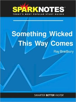 Something Wicked This Way Comes (SparkNotes Literature Guide Series)