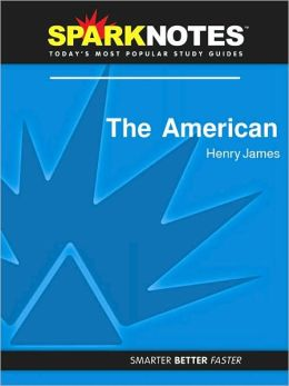 The American (SparkNotes Literature Guide Series)