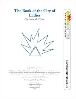 The Book of the City of Ladies (SparkNotes Literature Guide Series)