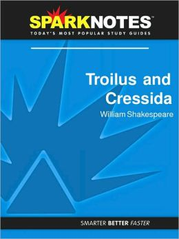 Troilus and Cressida (SparkNotes Literature Guide Series)