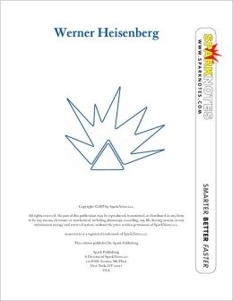 Werner Heisenberg (SparkNotes Biography Guide Series)