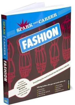Spark Your Career in Fashion (SparkNotes)