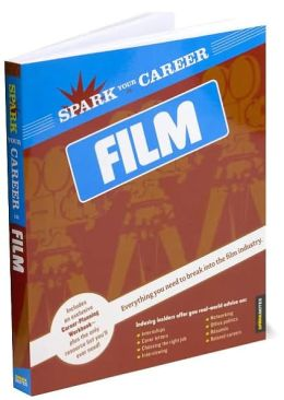 Spark Your Career in Film (SparkNotes)